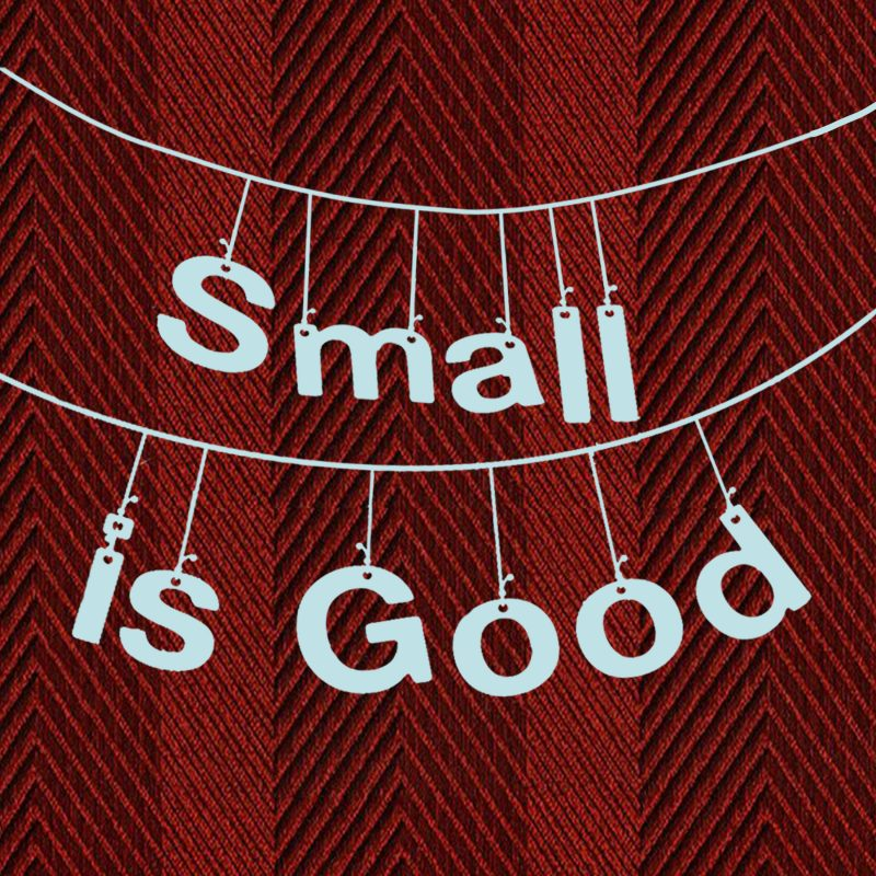 small is good copy